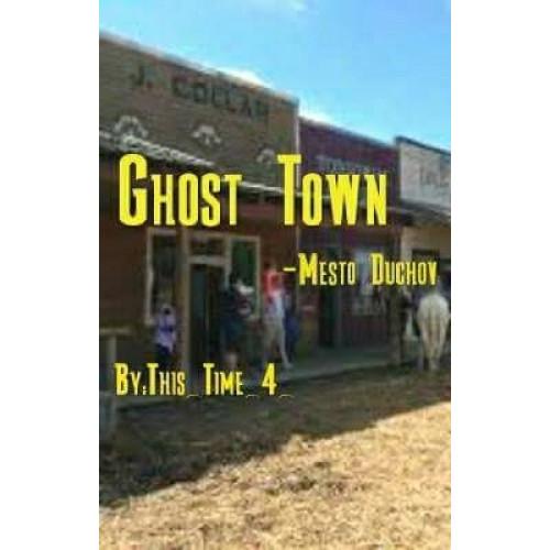 Ghost Town - Mesto Duchov