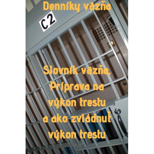 Denníky Väzňa - príučka väzňa a pojmy vo väzení