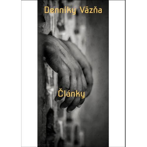 Denníky Väzňa - Články z môjho výkonu trestu