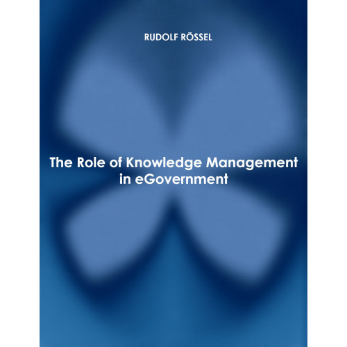 The Role of Knowledge Management in eGovernment