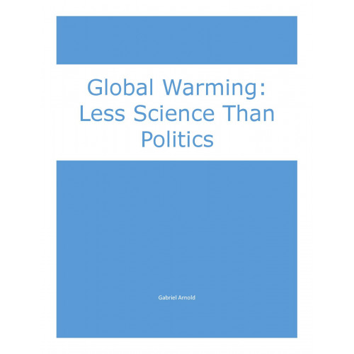Global Warming: Less Science Than Politics