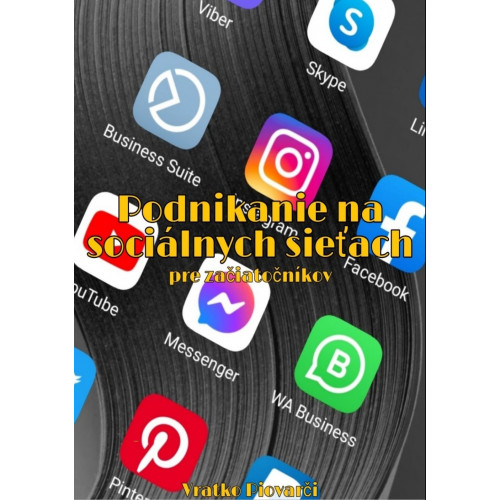 Podnikanie na sociálnych sieťach pre začiatočníkov