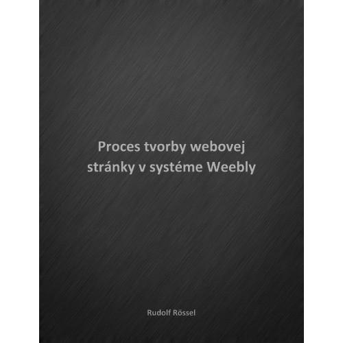 Proces tvorby webovej stránky v systéme Weebly